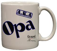 "Grand Aliases Series Grandmother ""A.K.A. Opa"" 11oz Coffee Mug - $10.95"