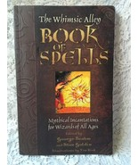 The Whimsic Alley Book of Spells Mythical Incantations for Wizards of al... - $36.99