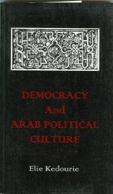 Democracy and Arab Political Culture by Kedourie, Elie (ISBN  9780714645094)