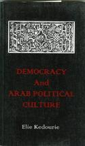 Democracy and Arab Political Culture by Kedourie, Elie (ISBN  9780714645... - $24.99