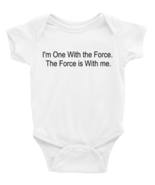 I'm One with the Force Rogue One Star Wars Onesie Long or Short Sleeves - $13.99
