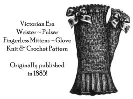 1885 Victorian Fingerless Gloves Mittens Pattern Knit Crochet Reenactment Goth - $5.99