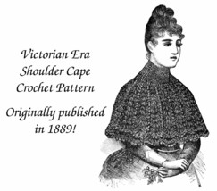 1889 Victorian Shoulder Cape Crochet Pattern Historical Village Crochete... - $5.99