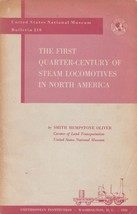 The First Quarter-Century of Steam Locomotives in North America 1956 S H... - $6.88