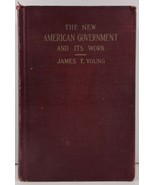 The New American Government and Its Work by James T. Young - $8.99