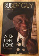 BUDDY GUY SIGNED WHEN I LEFT HOME MY STORY BOOK AUTOGRAPH BLUES KING PHOTO - $138.59