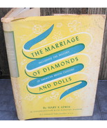 The Marriage of Diamonds and Dolls Mary Lewis American Bridal Customs 1s... - $96.00