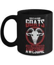 Because Goats Are Freaking Awesome Home Office Coffee Mug Tea Cup - $14.65+