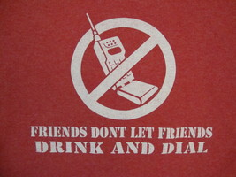 Friends Don't let Friends Drink & Dial beer Drunk dialing flip phone T S... - $12.86