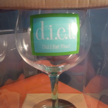 FINE WHINES Wine STEMMED GOBLET  NEW DIET DID I EAT THAT............. (mm) - $24.38
