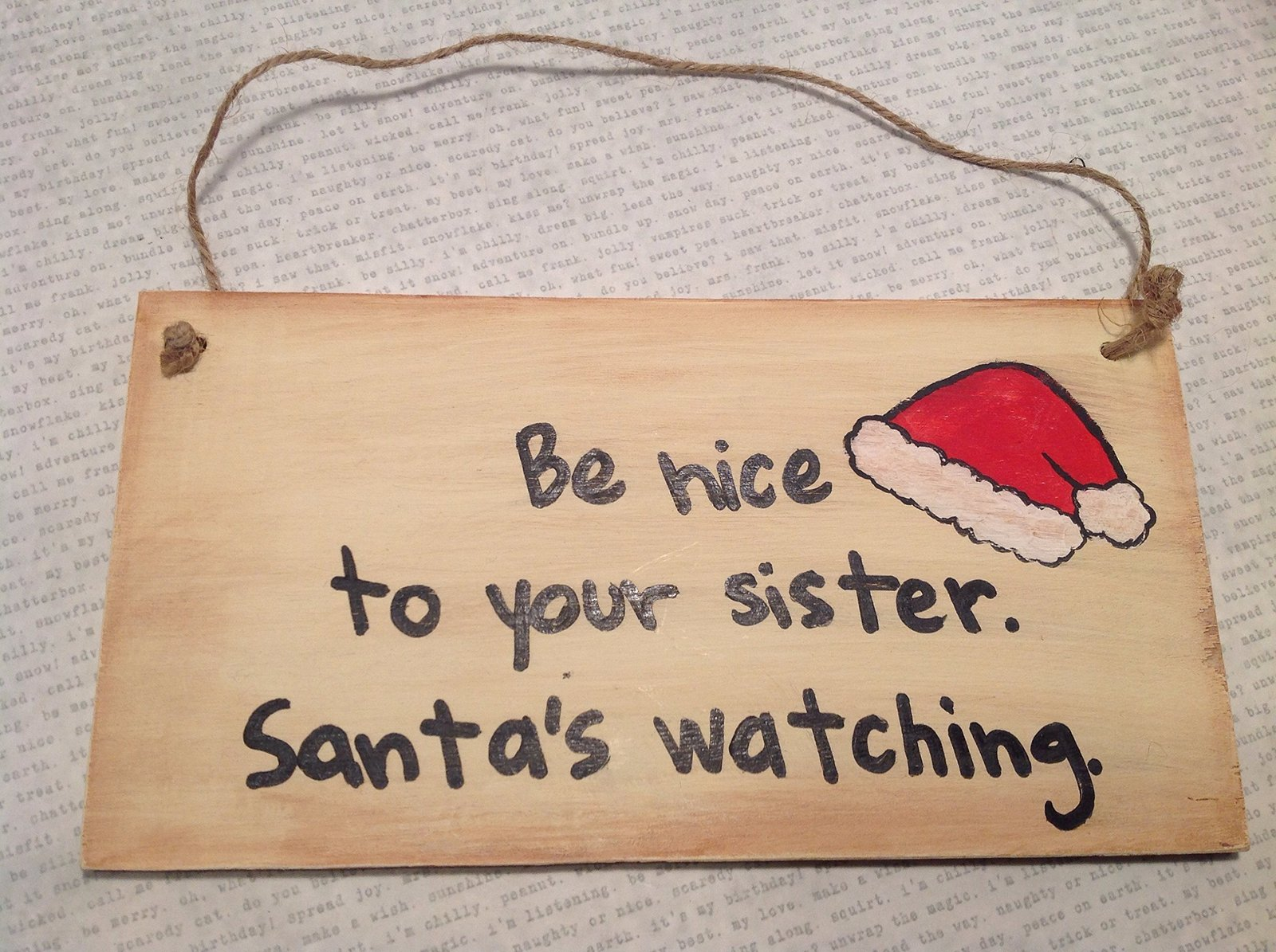 Be Nice to Your Sister. Santa's Watching. Handmade Wooden Wall Plaque by Elf ...