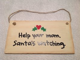 Help Your Mom. Santa's Watching. Handmade Rustic Primitive Wooden Wall Plaque...