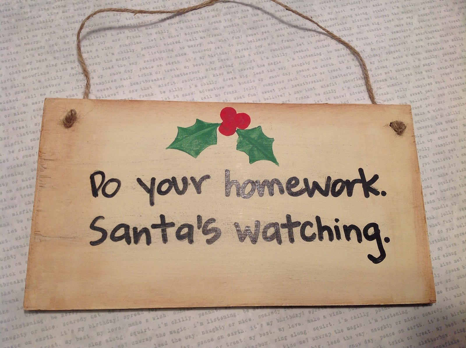 Do your homework. Santa's Watching. Handmade Wooden Wall Plaque by Elf Works ...