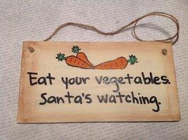 Eat Your Vegetables. Santa's Watching. Handmade Rustic Primitive Wooden Wall ...