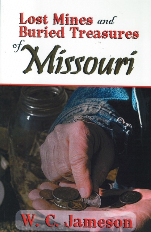 Lost Mines and Buried Treasures of Missouri ~ Lost & Buried Treasure