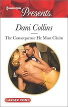 The Consequence He Must Claim (The Wrong Heirs) [Mass Market Paperback] ... - $1.95