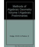 Methods of Algebraic Geometry, Volume 1, Book I: Algebraic Preliminaries... - $191.10