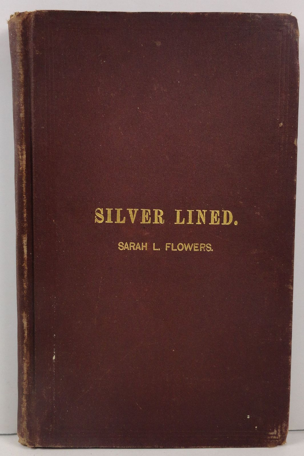 Silver Lined A Poem by Sarah L. Flowers 1878 W L Mershon