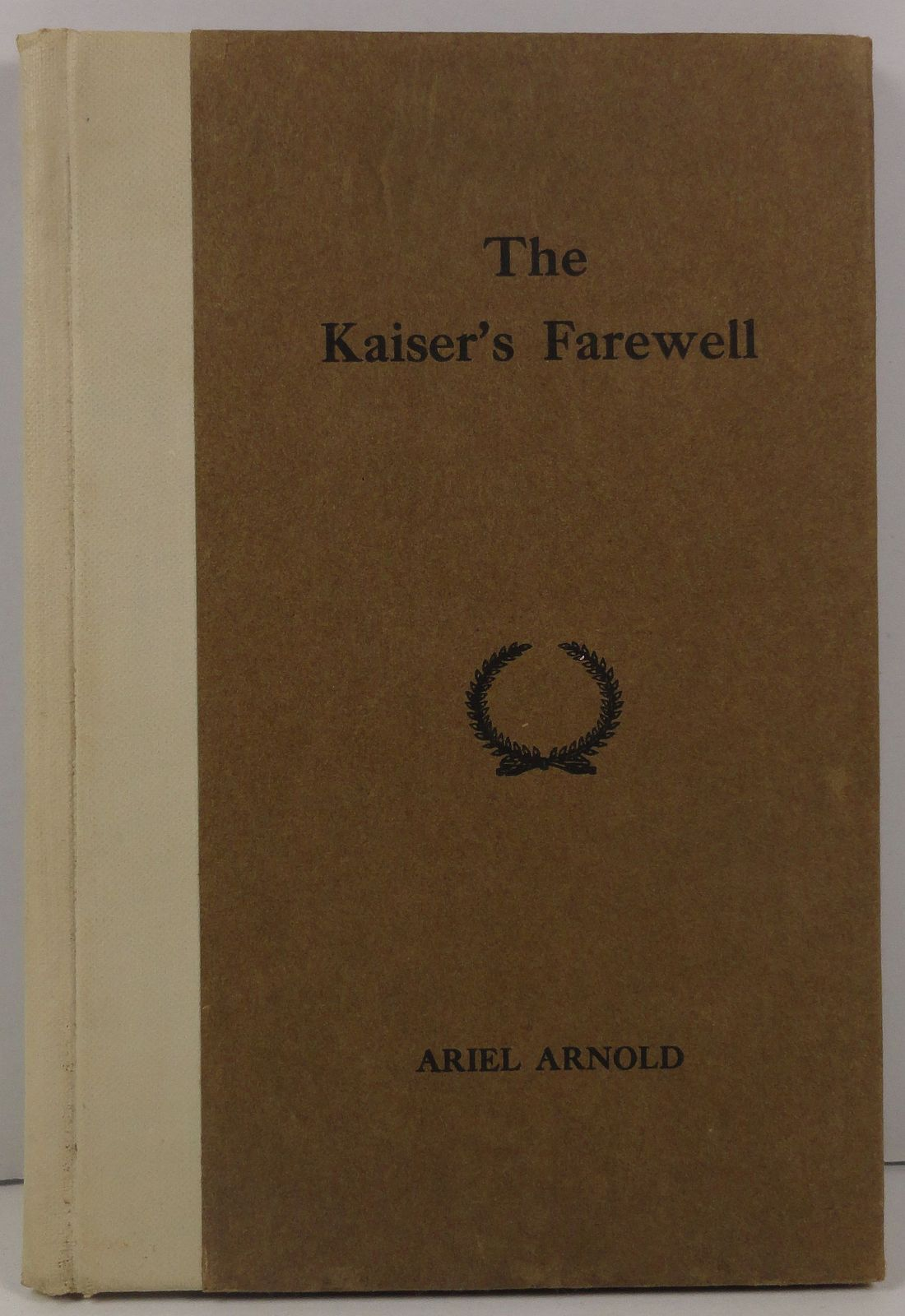 The Kaiser's Farewell by Ariel Arnold 1916 Private Printing
