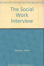 The Social Work Interview [Jul 11, 1983] Kadush... - $4.07