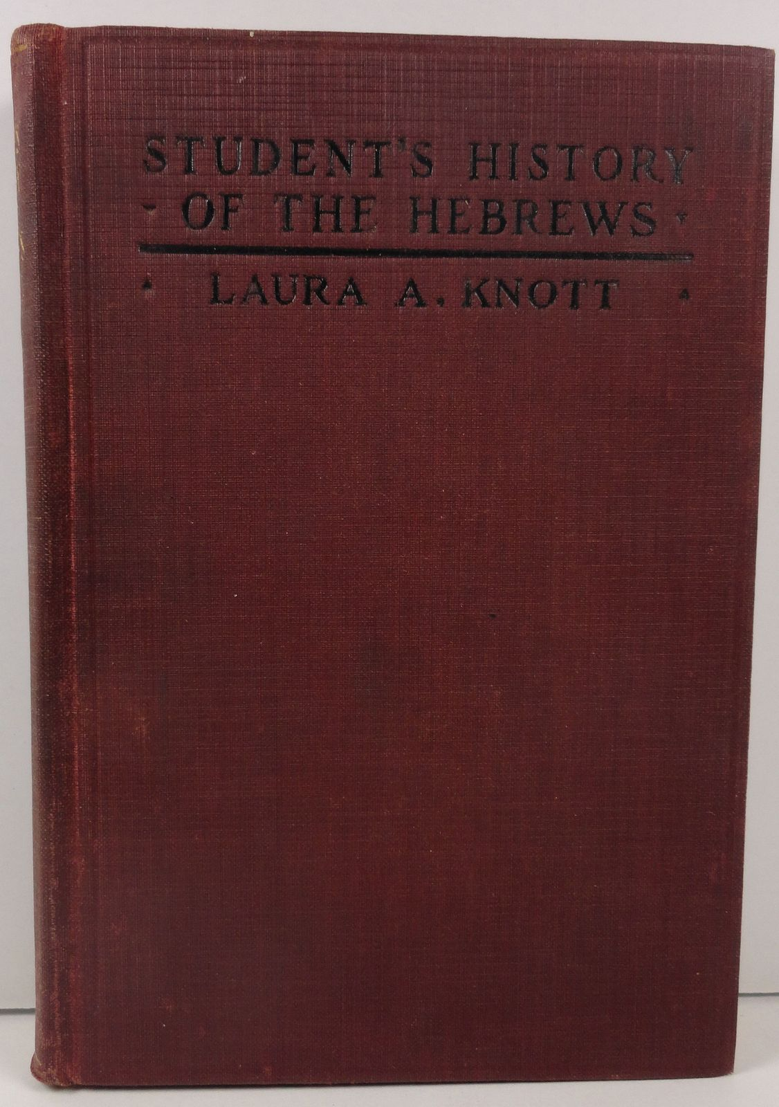 Student's History of the Hebrews by Laura A. Knott 1931