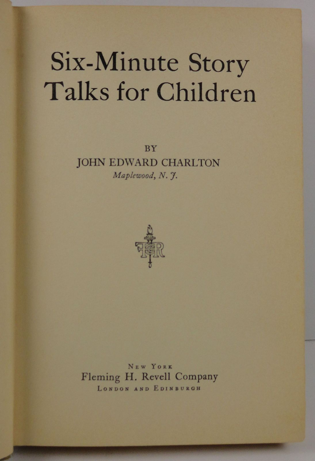 Six Minute Story Talks for Children by John Edward Charlton