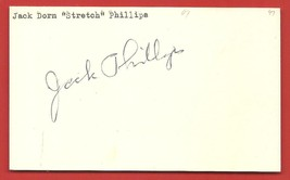 "JACK  "" STRETCH ""  PHILLIPS   HAND  SIGNED   AUTOGRAPHED   INDEX  CARD   !! - $19.99"