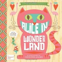 Alice in Wonderland: A BabyLit® Colors Primer (BabyLit Books) [Board boo... - $6.88
