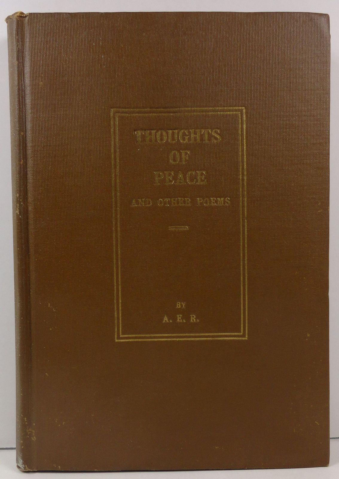 Thoughts of Peace and Other Poems by A. E. R. 1913