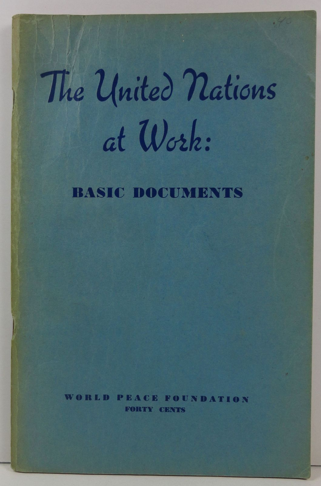 The United Nations at Work: Basic Documents 1947