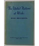 The United Nations at Work: Basic Documents 1947 - $6.99