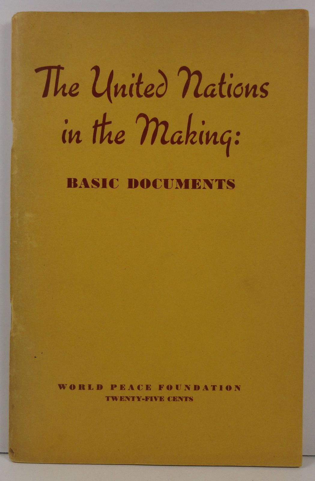 The United Nations in the Making: Basic Documents 1945