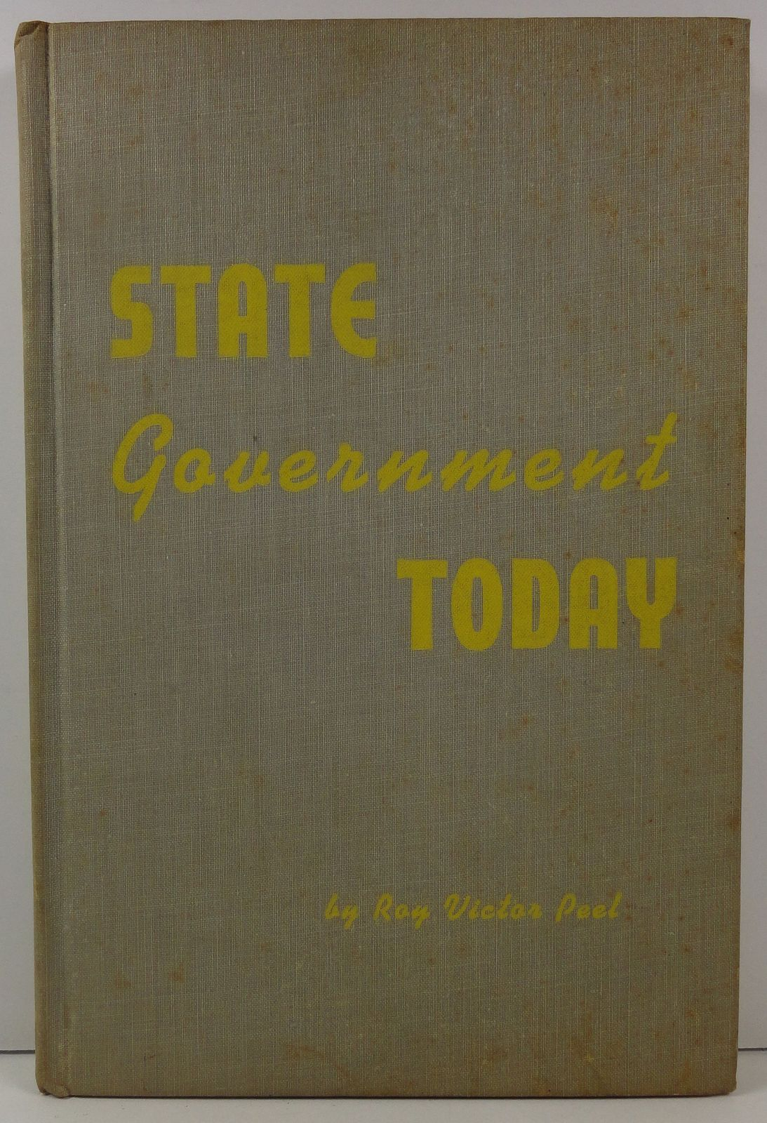 State Government Today Roy Victor Peel Univ New Mexico 1948