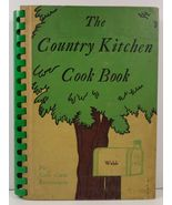 The Country Kitchen Cook Book edited by Bess M. Rowe 1942 - $14.99