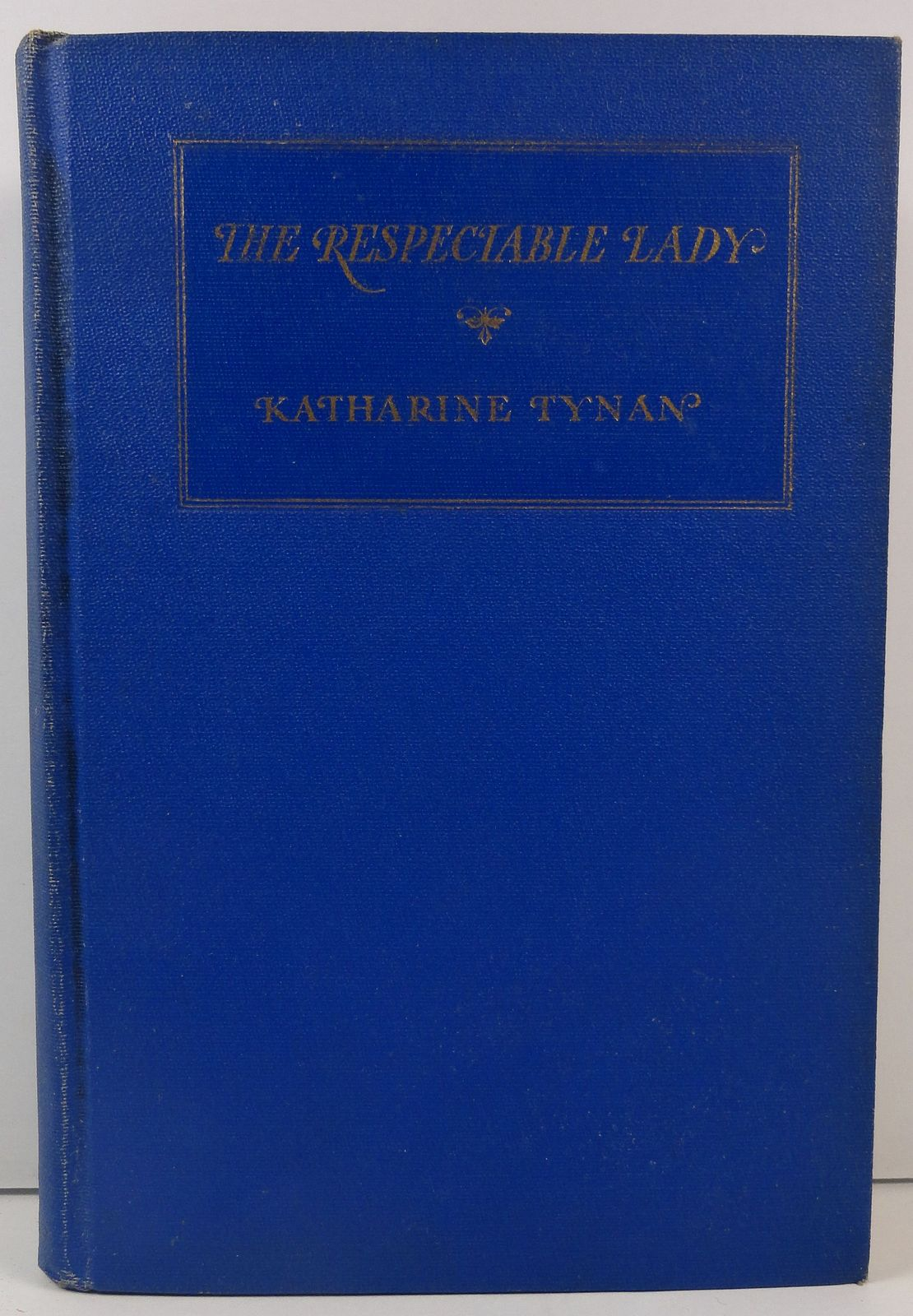 The Respectable Lady by Katharine Tynan 1928 D. Appleton