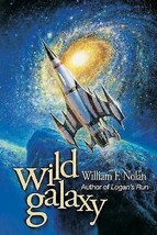Wild Galaxy: Selected Science Fiction Stories WILLIAM F. NOLAN SIGNED - $49.00