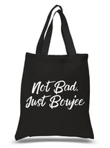 """""""Not Bad, Just Boujee"""" 100% Cotton Tote Bag - $12.00"""