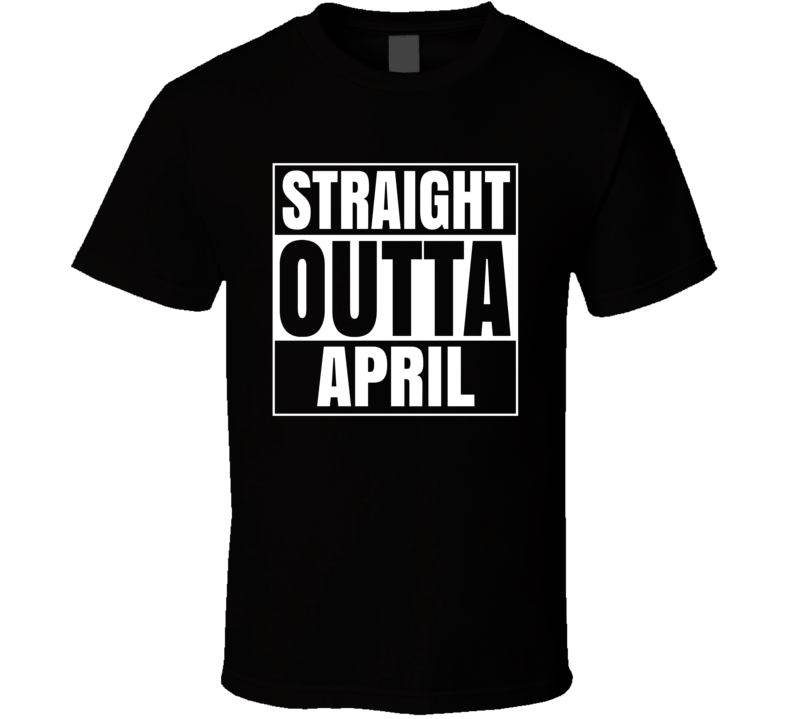 Primary image for Straight Outta April Compton Style Birthday Celebration Parody T Shirt