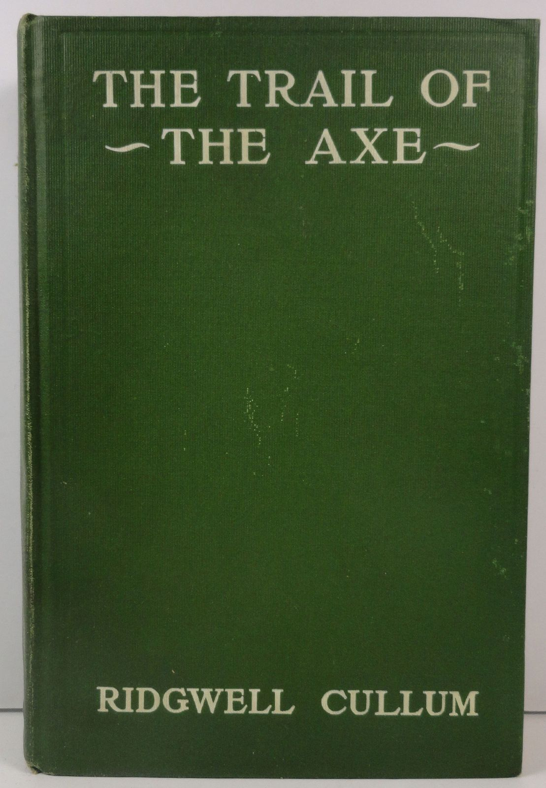 The Trail of the Axe by Ridgwell Cullum 1910 George W Jacobs