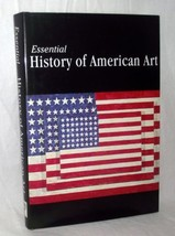 Essential History American Art Artists Culture Commentary Paintings HBDJ... - $14.84