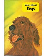 Know About Dogs by Edward Holmes 1975 Softcover... - $2.99