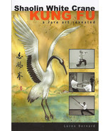 Shaolin Southern White Crane Kung Fu Rare Art Revealed Book Lorne Bernard - $36.00