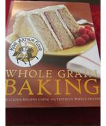 King Arthur Whole Grain Baking Cookbook  - $12.99