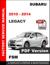 Subaru Legacy 2010 2011 2012 2013 2014 Workshop Service Repair Factory Manual - $14.95