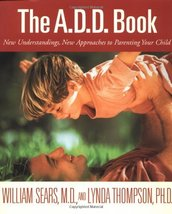 The A.D.D. Book: New Understandings, New Approaches to Parenting Your Ch... - $5.95