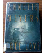 FREE LOVE by Annette Meyers 1999 Ex Lib HBDJ Olivia Brown Mystery - $1.50