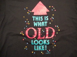 Vintage This Is What Old Looks Like Funny Black Soft T Shirt Size L - $15.98