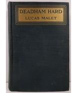 Deadham Hard by Lucas Malet 1919 Dodd, Mead - $7.99