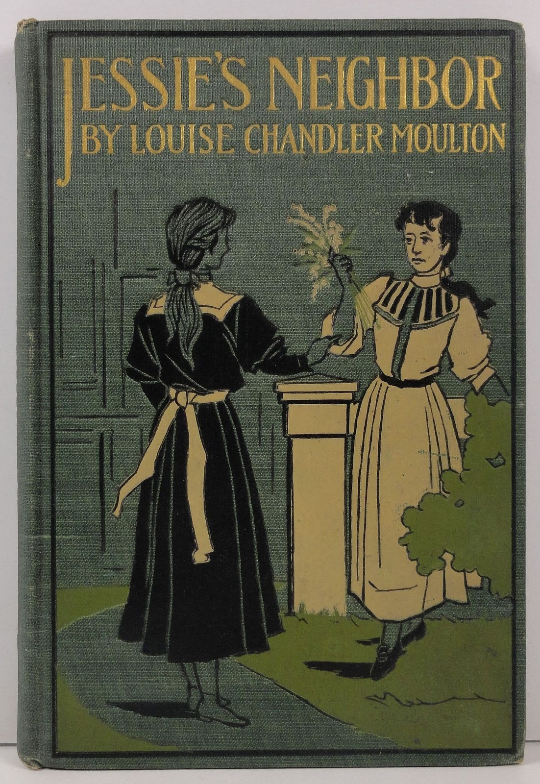 Jessie's Neighbor Louise Chandler Moulton 1900 Little, Brown