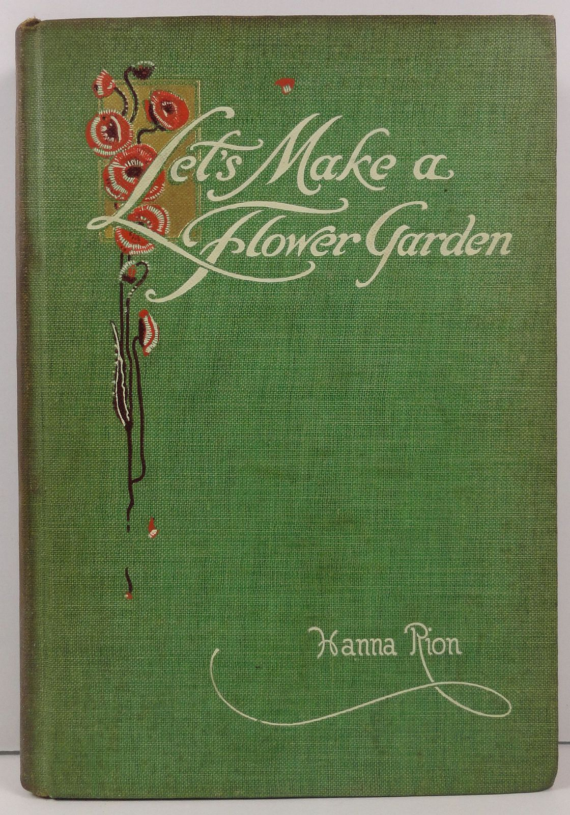 Let's Make a Flower Garden by Hanna Rion 1912 McBride, Nast
